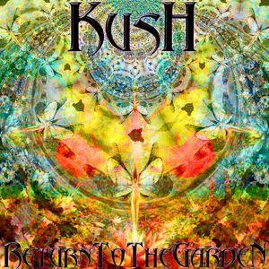 """Kush - Return to the Garden """"late 2010"""""""
