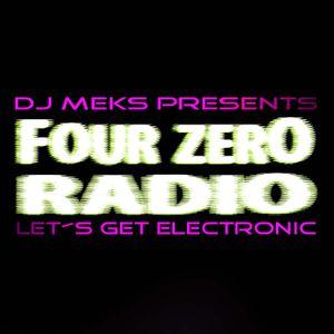 DJ MEKS PRESENTS - FOUR ZERO RADIOSHOW -no:1-
