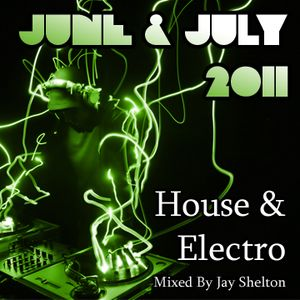 JUNE & JULY '11 - House & Electro