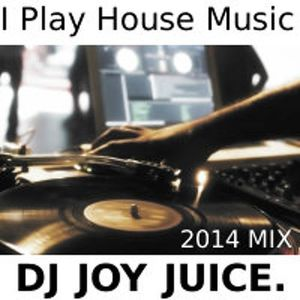 DJ JOY JUICE - I PLAY HOUSE MUSIC.