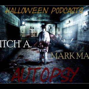 AUTOPSY (Mark M. Version) http://www.radioteksession.com/ Halloween Podcast