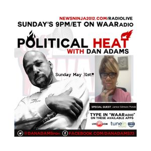 Political HEAT with Dan Adams and Guest Janice Gilmore Ponds - 5/31/2015