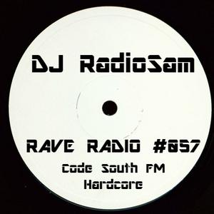 RadioSam Presents RAVE RADIO #057 LIVE on Code South 105.6 FM 03/10/2017