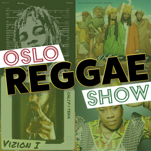 Oslo Reggae Show 22nd January 2019 - freshest releases +