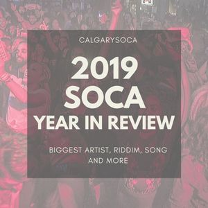 Best of 2019 Soca - Year In Review
