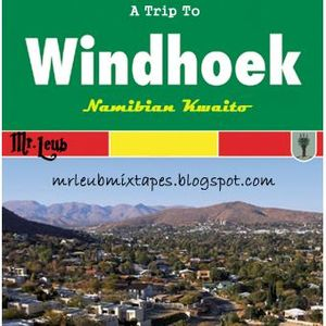 A Trip To Windhoek. Namibian Kwaito