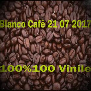 Blanco Cafè 21 7 2017 100%100 Vinile
