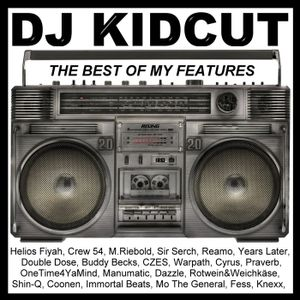 The Best Of My Features (Mixed By DJKidCut)