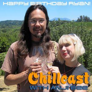 Chillcast #226: Birthday Wishes