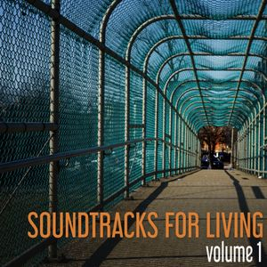 Soundtracks for Living - Volume 1