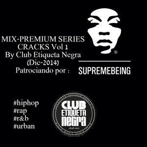MIX-PREMIUM SERIES-CRACKS vol 1 by Club Etiqueta Negra Dic- 2014