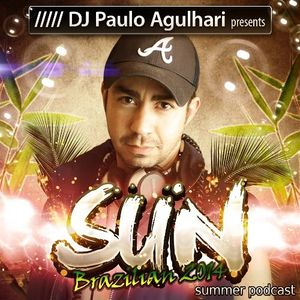 DJ Paulo Agulhari presents SUN - Brazilian Summer 2k14 Podcast