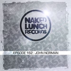 Naked Lunch PODCAST #162 - JOHN NORMAN