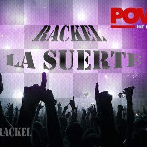 Rackel - La Suerte (May Mix) Power Hit Radio