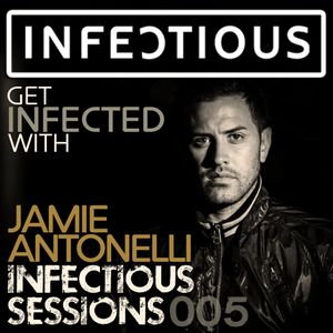 Infectious Sessions 005 With Jamie Antonelli (March 24th 2015)