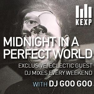KEXP Presents Midnight In A Perfect World with DJ Goo Goo