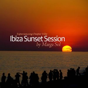 Ibiza DEEP Sunset Session by Marga Sol (Deep & Chill)