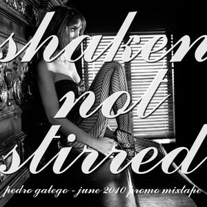 pedro galego - shaken not stirred - june mixtape