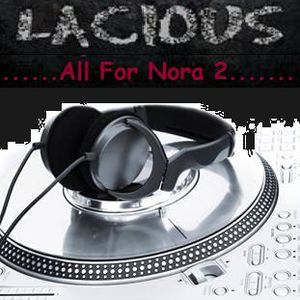 "Lacious - All For Nora ""2"""