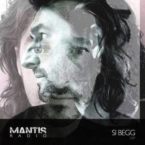 Mantis Radio 237 + Si Begg