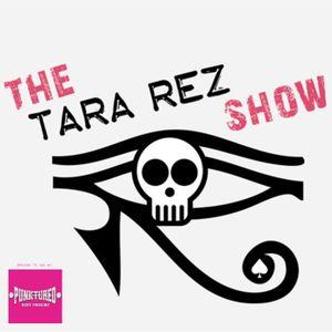 The Tara Rez Show