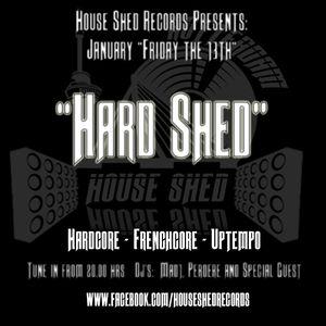 2017-01-13 House Shed #10: Hard Shed: Dj Sticky Nicky