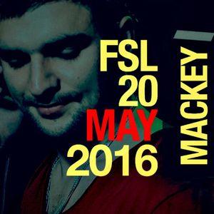 FSL Podcast 20 May 2016 - Mackey Live