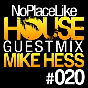 No Place Like House #020 - Guest Mix: Mike Hess