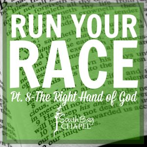 "Run Your Race - Part - 8 ""The Right Hand Of God"""