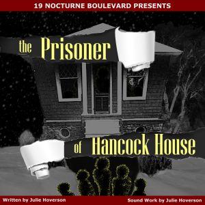 The Prisoner of Hancock House, episode 13