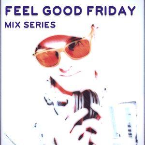 """Feel Good Friday"" Vol. 4 (High-Intensity Workout Mix)"