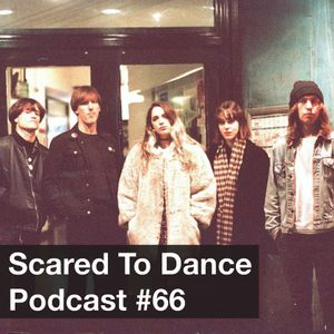 Scared To Dance Podcast #66