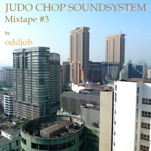 Judo Chop Soundsystem, Mixtape #3 by oddjob