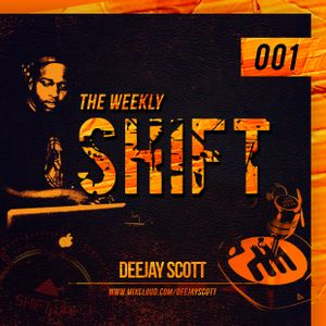 The Weekly Shift 001