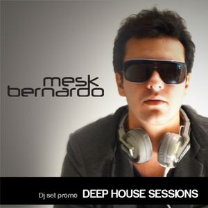 Bernardo Mesk - Deep House Session
