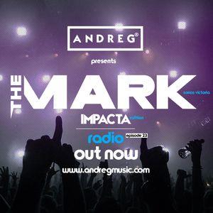 "ANDREG PRESENTS ""THE MARK"" RADIOSHOW EP.23"