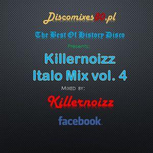 Killernoizz Italo Mix Vol.4