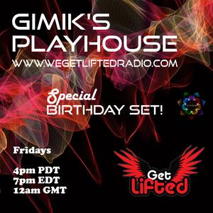 GIMIK GUEST BIRTHDAY MIX SATUREDAY 5-22-21 WE GET LIFTED RADIO