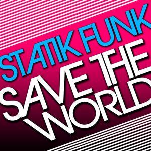 StatikFunk - Save The World (Mixtape - May 2011)