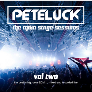 Pete Luck - The Main Stage Sessions Vol Two