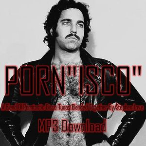 """Porn""""isco"""" mixed by Stephen Love"""