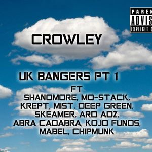 CROWLEY - UK BANGERS PT 1