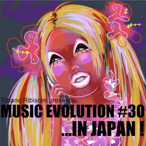 MUSIC EVOLUTION #30 ...IN JAPAN!