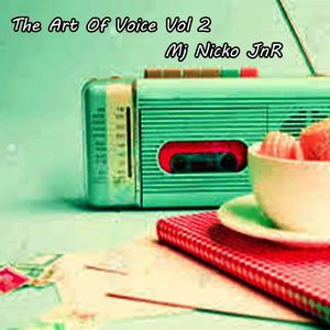 The Art Of Voice Vol 2 Mj Nicko JnR