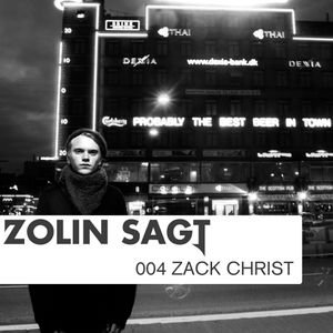 Zolin Sagt 004: Zack Christ - 07.01.2012