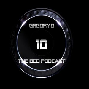 Gregoryo The BCD Podcast 010