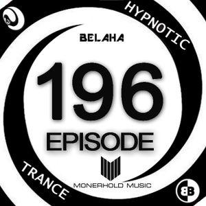 Belaha - Hypnotic Trance Ep.196