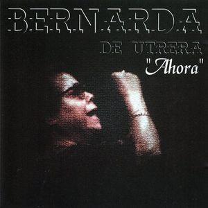 Bernarda de Utrera — Ahora (1999)