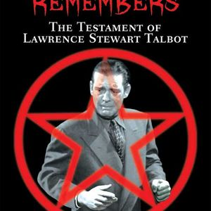July 5, 2017 Pt 1 Joe Vig Pop Explosion: A Werewolf Remembers The Testament of Lawrence Talbot