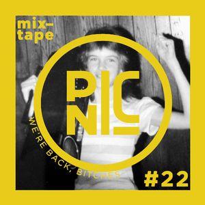 Mixtape Picnic #22 - We're Back, Bitches